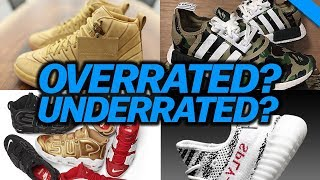 MOST OVERRATED & UNDERRATED SNEAKERS