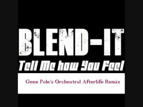 Blend-It - Tell me how you feel (Gene Pole Afterlife remix)