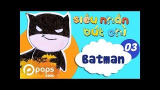 Hướng Dẫn Vẽ  Người Dơi - Siêu Nhân Bút Chì - Tập 3 - How To Draw Batman