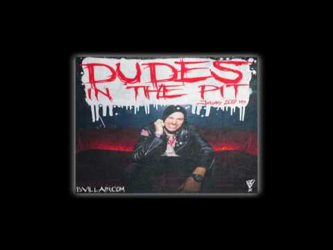 BVillain- Dudes In The Pit Mix (January 2017)