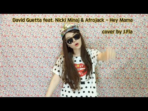 David Guetta - Hey Mama feat.  Nicki Minaj & Afrojack ( cover by J.Fla )