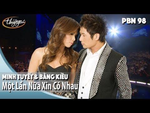 PBN 98 | Minh Tuyết & Bằng Kiều - Một Lần Nữa Xin Có Nhau