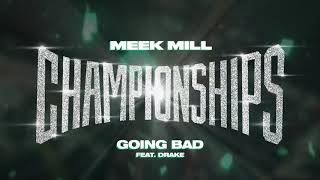 meek-mill-going-bad-feat-drake-official-audio.jpg
