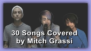 30 Songs Covered By Mitch Grassi