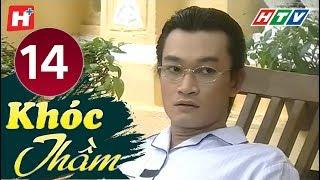 Khóc Thầm - Tập 14   HTV Phim Tình Cảm Việt Nam Hay Nhất 2019