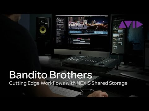 Bandito Brothers: Cutting Edge Workflows with Avid NEXIS | PRO