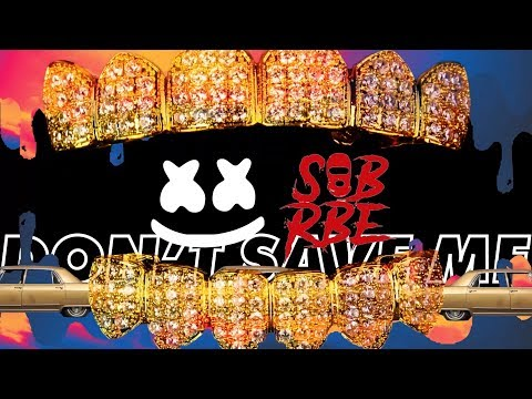 Marshmello x SOB X RBE - Don't Save Me