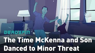 The Time Dave McKenna and Son Danced to Minor Threat