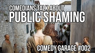 Comedians Talk About Public Shaming and Break-Ups | Comedy Garage | #002