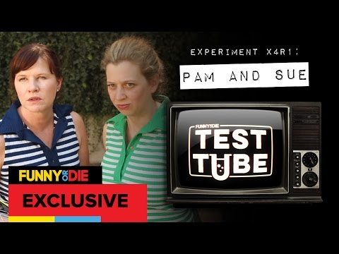Funny Or Die Test Tube: Pam and Sue