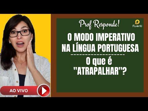 O modo imperativo na língua portuguesa/O que é ATRAPALHAR? Prof Responde