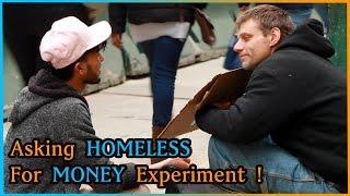 Asking HOMELESS For Money VS Asking STRANGERS for Money Experiment (Social Experiment)