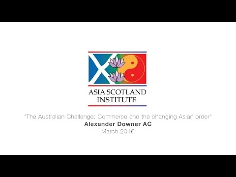 "Alexander Downer AC: ""The Australian Challenge: Commerce and the changing Asian order"""
