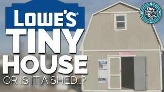 LOWE'S TINY HOUSE!!! (Or is it a shed...?)