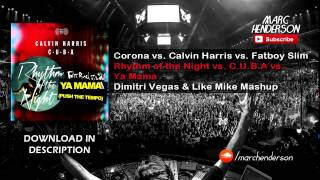 Corona vs. Calvin Harris - Rhythm Of The Night vs. C.U.B.A vs. Ya Mama (DV&LM Mashup)