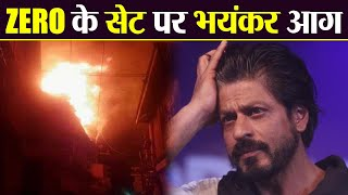 Shahrukh Khan's Zero: Fire breaks out on the sets..