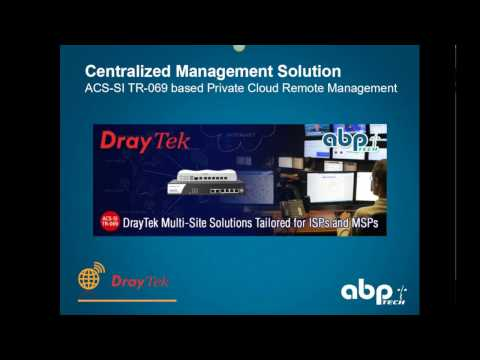 DrayTek Feb 2017 Management Solutions for Service Providers and Multi Site Projects