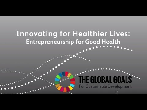 Innovating for Healthier Lives: Entrepreneurship for Good Health