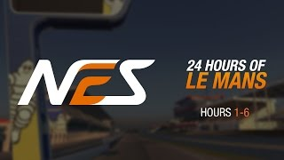 6:  Le Mans 24 Hours // NEO Endurance Series // Hours 1-6