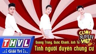 THVL   Cười xuyên Việt 2016 - Tập 8: Tình người duyên chung cư - Quang Trung, Quốc Khánh, Anh Tú