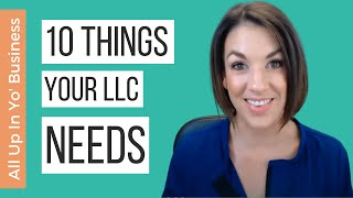 Top 10 Things Every LLC Needs - All Up In Yo' Business