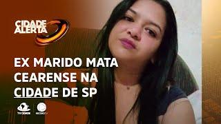 Ex marido mata cearense na cidade de São Paulo