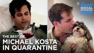 The Best of Michael Kosta in Quarantine   The Daily Social Distancing Show
