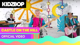 KIDZ BOP Kids - Castle On The Hill (Official Music Video) [KIDZ BOP 2018]
