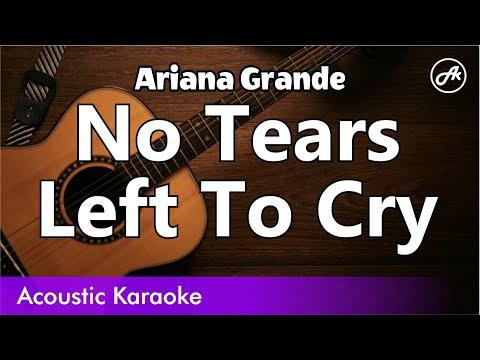 Ariana Grande - No Tears Left To Cry - Acoustic Karaoke