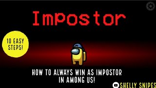 HOW TO ALWAYS WIN AS IMPOSTOR IN AMONG US!!!