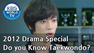 Do you know Taekwondo? | 태권, 도를 아십니까 [2012 Drama  Special / ENG / 2012.10.07]