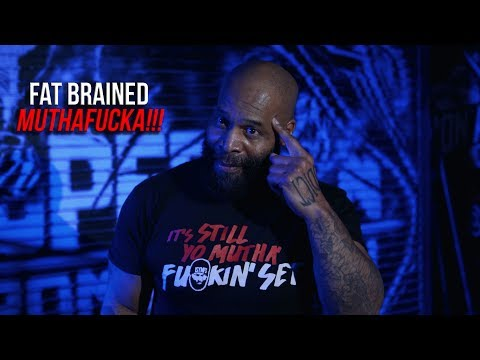 C.T. Fletcher- YOU FAT BRAINED MUTHAFUCKA!!