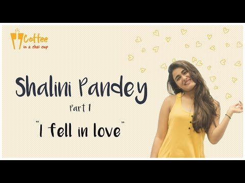 I fell in love twice: Actress Shalini Pandey