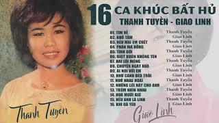 16 Ca Khúc Kinh Điển Của 2 Nữ Hoàng Nhạc Vàng GIAO LINH & THANH TUYỀN