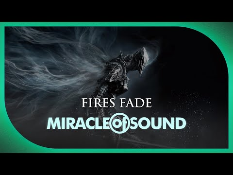 DARK SOULS 3 SONG: Fires Fade - Miracle Of Sound