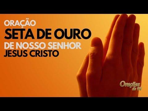 ORAÇÃO SETA DE OURO DE NOSSO SENHOR JESUS CRISTO