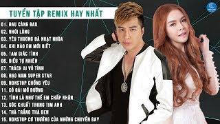 LK Nhạc Remix Saka Trương Tuyền, Lâm Chấn Khang - LK Saka Trương Tuyền, Lâm Chấn Khang Remix 2017