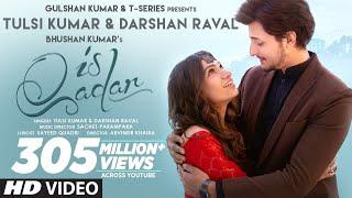 Is Qadar (Official Video) Tulsi Kumar, Darshan Raval | Sachet-Parampara | Sayeed Quadri | Arvindr K
