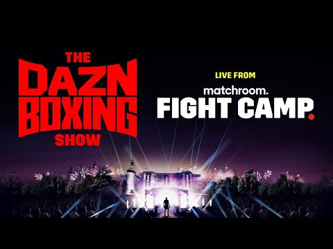 THE DAZN BOXING SHOW LIVESTREAM (JULY 31, 2021)
