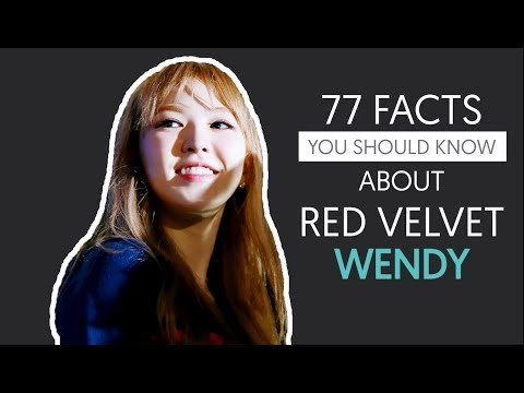 77 facts you should know about Red Velvet Wendy in 12 minutes