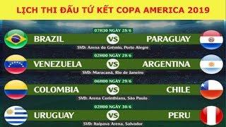 Lịch thi đấu tứ kết Copa America 2019 | Brazil - Paraguay | Argentina - Venezuela | Chile - Colombia