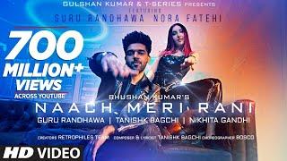 Naach Meri Rani – Guru Randhawa – Nikhita Gandhi Ft Nora Fatehi Video HD
