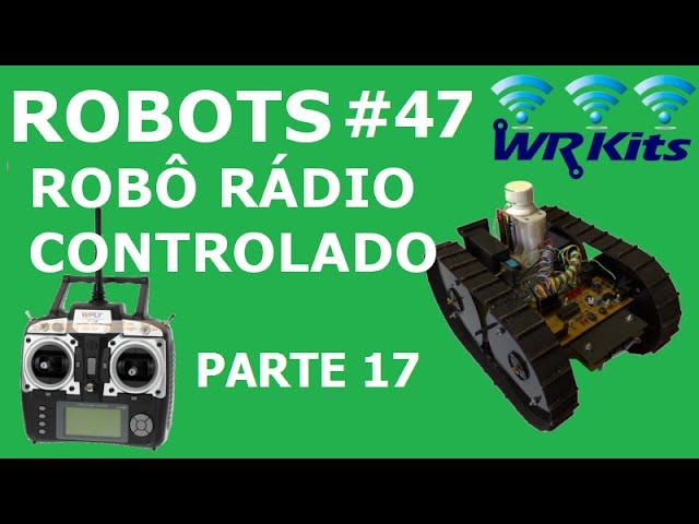 ROBÔ RÁDIO CONTROLADO (17/20) | Robots #47