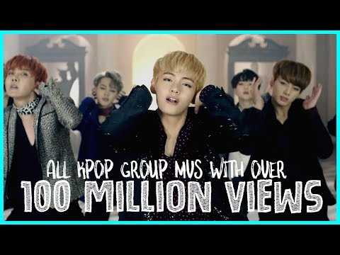 All KPop Group MVs With Over 100 Million Views