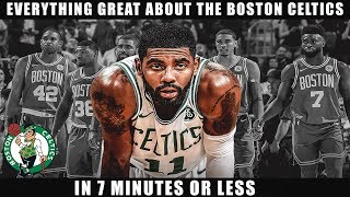 Everything Great About The Boston Celtics In 7 Minutes Or Less