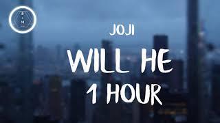 Joji - Will He [1 Hour]