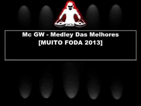 Baixar Mc GW - Medley Das Melhores [MUITO FODA 2013] { Dj Maluco 22 } Foda 2013