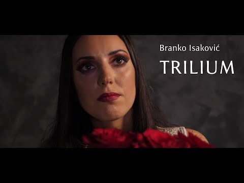 Branko Isaković - Branko Isakovic - Trilium