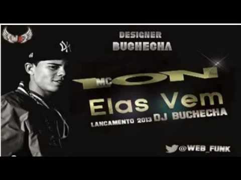 Baixar MC LON - ELAS VEM (DJ BUCHECHA) Lançamento 2013 (Musica Completa)