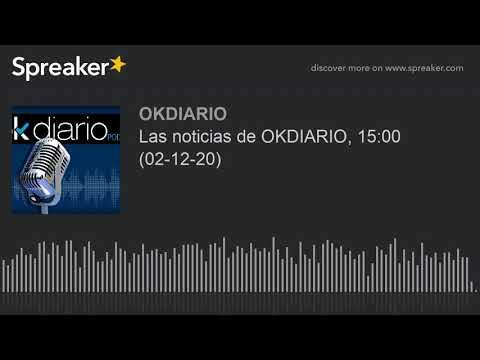 Las noticias de OKDIARIO, 15:00 (02-12-20)